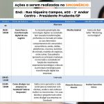 Ações a serem realizadas no SINCOMÉRCIO - End: Rua Siqueira Campos, 602 - 2° Andar - Centro, Pres. Prudente
